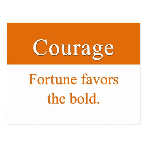 Courage is favored by fortune postcards