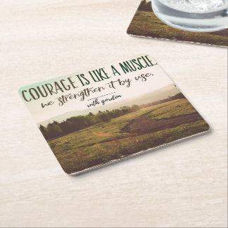 Courage Is Like A Muscle Square Paper Coaster