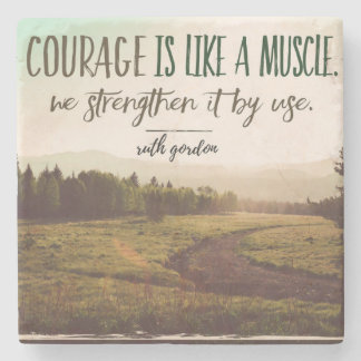 Courage Is Like A Muscle Stone Coaster