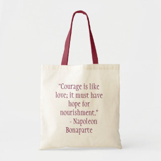 """Courage is like love; it must have hope for no... Tote Bag"