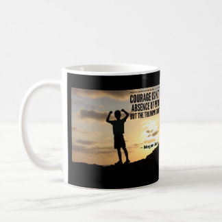 Courage is the triumph & OIT is about living Coffee Mug