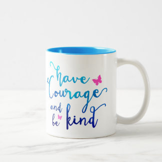 Courage & Kindness Coffee Mug