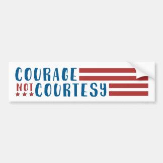 """Courage, not Courtesy"" Bumper Sticker"