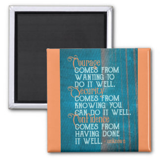 Courage/Security/Confidence Inspirational Quote Magnet