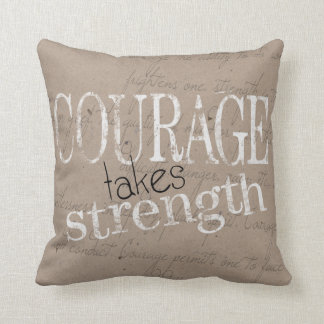 Courage Takes Strength Quote | Throw Pillow