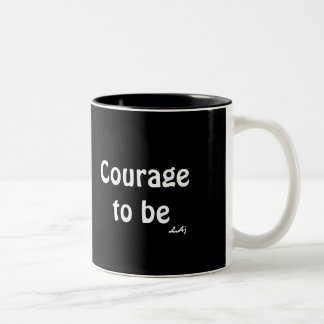 Courage to Be White Black Tea Mug
