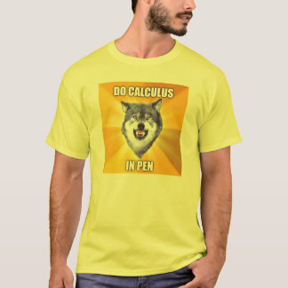 Courage Wolf Best Calculus in pen T-Shirt
