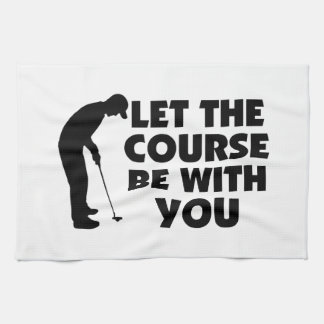 Course Be With You Golfing Kitchen Towel