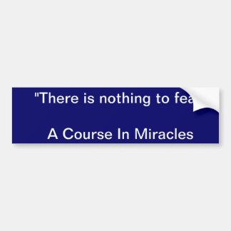 Course In Miracles Quote 1 Bumper Sticker