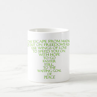 Course Quote -Today escape from madness Coffee Mug