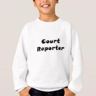 Court Reporter Sweatshirt