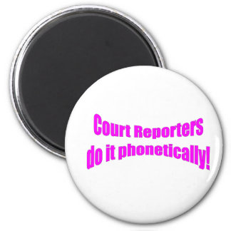 Court Reporters do it phonetically! 2 Inch Round Magnet