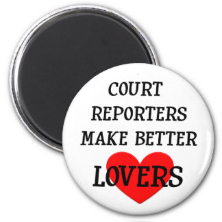 Court Reporters Make Better Lovers 2 Inch Round Magnet