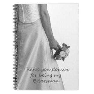 Cousin Bridesman thank you Spiral Note Book