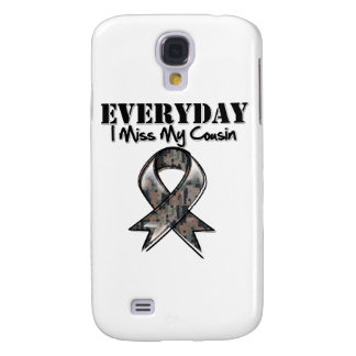 Cousin - Everyday I Miss My Hero Military Samsung Galaxy S4 Covers