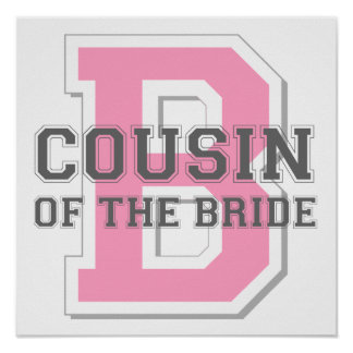 Cousin of the Bride Cheer Posters
