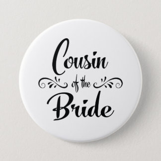 Cousin of the Bride Wedding Rehearsal Dinner 3 Inch Round Button