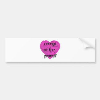 Cousin of the Groom Bumper Sticker