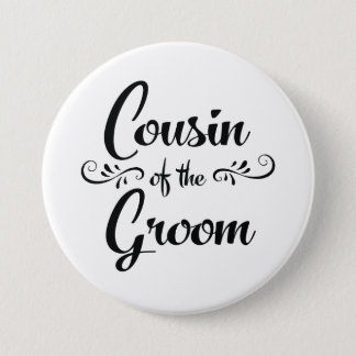 Cousin of the Groom Wedding Rehearsal Dinner 3 Inch Round Button