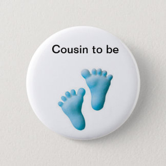 Cousin to be 2 inch round button
