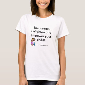 cover, Encourage, Enlighten and Empower your ch... T-Shirt
