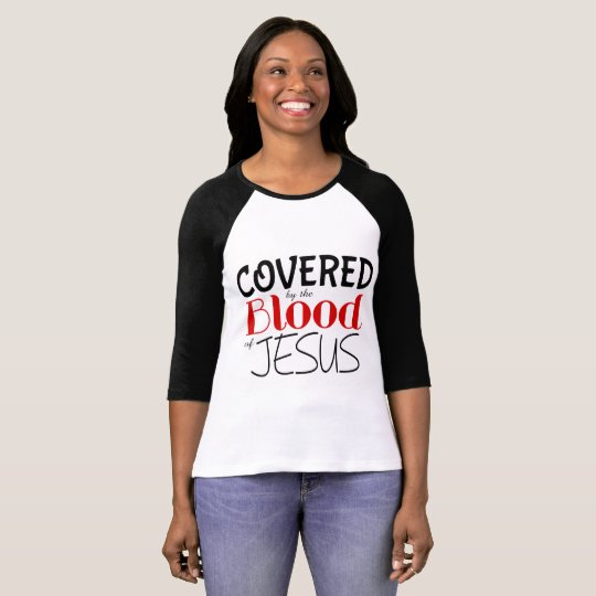 COVERED BY BLOOD OF JESUS Women's 3/4 Sleeve Tee