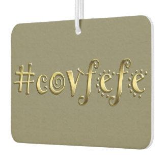 #covfefe! car air freshener
