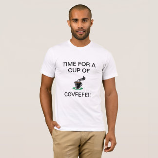 COVFEFE COFFEE SHIRT PRESIDENT TRUMPS FAMOUS WORDS
