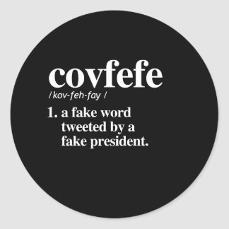 Covfefe Definition - A fake word Classic Round Sticker