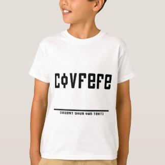 Covfefe (insert text) T-Shirt
