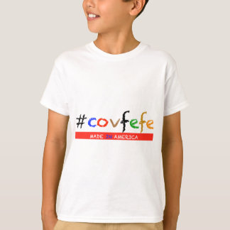 #covfefe Made In America T-Shirt