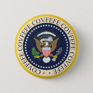 COVFEFE PRESIDENTIAL SEAL 2 INCH ROUND BUTTON