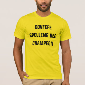 COVFEFE SPELLENG BEE CHAMPEON | funny shirt