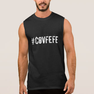 #COVFEFE Style | Covfefe Trump Political Quote Fun Sleeveless Shirt