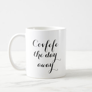Covfefe the day away | funny mug