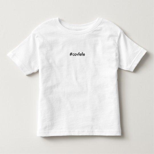 #covfefe - Toddler's covfefe t-shirt