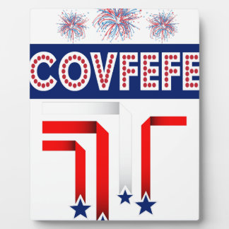 Covfefe Trump Joke for 4th of July Celebration Plaque