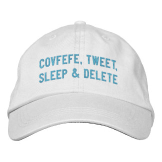 COVFEFE, TWEET, SLEEP & DELETE | funny white cap Embroidered Hats