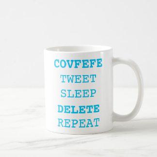 COVFEFE, TWEET, SLEEP, DELETE, REPEAT   funny mug