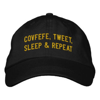COVFEFE, TWEET, SLEEP, REPEAT | funny black Embroidered Hats