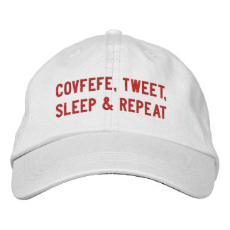COVFEFE, TWEET, SLEEP, REPEAT | funny white Embroidered Baseball Cap