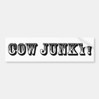 Cow Junky! Bumper Sticker