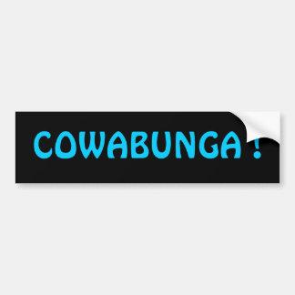 COWABUNGA ! Bumper Sticker