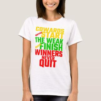 Cowards Never Start, The Weak Never Finish, Winner T-Shirt