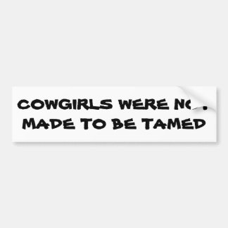 Cowgirls were not made to be tamed Horse Trailer Bumper Sticker