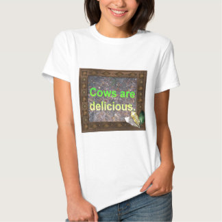 Cows Are Delicious Tee Shirts