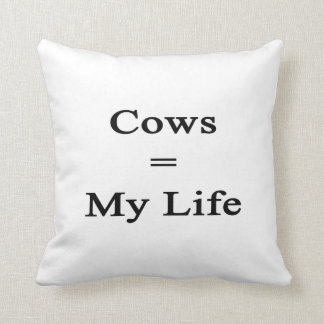 Cows Equal My Life Throw Pillow