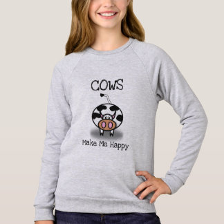 Cows make me happy sweatshirt