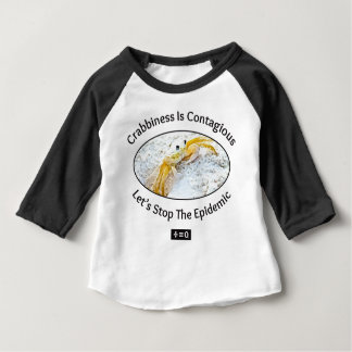 Crabbiness Is Contagious Funny Baby T-Shirt