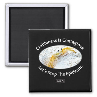 Crabbiness Is Contagious Funny Magnet